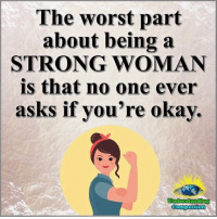 Ass, Memes, and The Worst: The worst part  about being a  STRONG WOMANN  is that no one ever  asks if you're okay.  ass Understanding Compassion Group ❤️