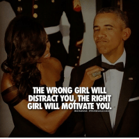 Do you agree? words2success TAG FRIENDS TO INSPIRE👌: THE WRONG GIRL WILL  DISTRACT YOU THE RIGHT  GIRL WILL MOTIVATE YOU.  INSTAGRAM Do you agree? words2success TAG FRIENDS TO INSPIRE👌