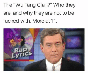 """Rap, Wu Tang Clan, and Lyrics: The """"Wu Tang Clan?"""" Who they  are, and why they are not to be  fucked with. More at 11  Rap  LyricS Call me the rap assassinator, rhymes rugged and built like Schwarzenegger"""