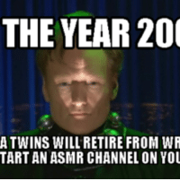 THE YEAR 200  A TWINS WILL RETIRE FROM WR  TARTAN ASMR CHANNEL ON YOU