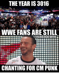 Funny, Love, and Memes: THE YEAR IS 3016  WWE FANS ARE STIL  @STILLREAL2USON TWITTER  CHANTING FOR CM PUNK cmpunk wwe wwememes raw sdlive wrestling funny like follow share njpw roh love laugh haha memes jokes likes nxt dankmemes ig
