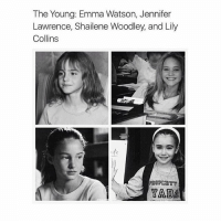 They are so cute: The Young: Emma Watson, Jennifer  Lawrence, Shailene Woodley, and Lily  Collins  YADA They are so cute