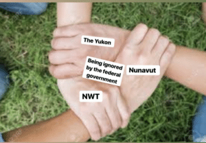 Memes, Canadian, and Government: The Yukon  Being ignored  by the federal  Nunavut  government  NWT 2019 Canadian Election Memes