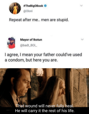 I am her daddy… via /r/memes https://ift.tt/32Zk9ff:  #TheBigOBook  @Oloni  Repeat after me.. men are stupid.  Mayor of Ikotun  @badt_BOL  I agree, I mean your father could've used  a condom, but here you are.  u/ImDraconLion  That wound will never fully heal  He will carry it the rest of his life. I am her daddy… via /r/memes https://ift.tt/32Zk9ff