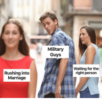 Military: @ theblessedone  Military  Guys  Waiting for the  right person  Rushing into  Marriage
