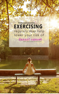 Dank, Breast Cancer, and Cancer: TheBreastcancerSite com  EXERCISING  regulary may help  lower your risk of  breast cancer  SOURCE Centers Disease Contol and All the more reason to get outside and go for a walk.   Enter our Breast Cancer Awareness Month giveaway! Everyone who enters gets a FREE gift. >>>http://po.st/mPs641