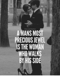 jeweler: THECLASSYPEOPLE  A MANS MOST  PRECIOUS JEWEL  IS THE WOMAN  WHO WALKS  BY HIS SIDE