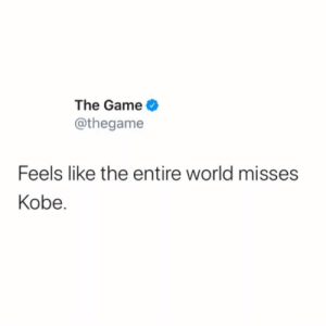 #TheGame had this to say regarding #KobeBryant 🙏 #RIPKobeBryant @thegame https://t.co/Hfl9woHfAi: #TheGame had this to say regarding #KobeBryant 🙏 #RIPKobeBryant @thegame https://t.co/Hfl9woHfAi