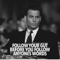 One of the many keys to success. LIKE IF YOU AGREE & TAG SOMEONE WHO NEEDS THIS!: TheGentlemensRulebook  FOLLOW YOUR GUT  BEFORE YOU FOLLOW  ANYONES WORDS One of the many keys to success. LIKE IF YOU AGREE & TAG SOMEONE WHO NEEDS THIS!