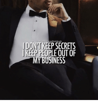 Memes, 🤖, and Happyness: TheGentlemensRulebook  I DONT KEEP SECRETS  I KEEP PEOPLE OUTOF  MY BUSINESS A private life is a happy life! LIKE IF YOU AGREE & TAG SOMEONE!