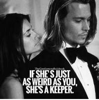Crazy, Memes, and Weird: TheGentlemensRulebook  IFSHESJUST  AS WEIRD AS YOU,  SHESA KEEPER We all have a weird side. If you can find someone who matches your crazy, keep them close, those are lifelong companions. TAG SOMEONE WHO'S WEIRD & LIKE IF AGREE!