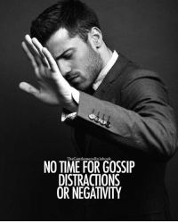 Memes, Time, and Tag Someone: TheGentlemensRulebook  NO TIME FOR GOSSIP  DISTRACTIONS  OR NEGATIVITY If you want to be successful, you must not partake in the bs. LIKE IF YOU AGREE & TAG SOMEONE!