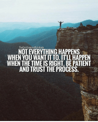 Everything happens for a reason. Let it teach you a lesson on discipline. Have faith! DOUBLE TAP & TAG SOMEONE WHO NEEDS THIS!: TheGentlemensRulebook  NOT EVERYTHING HAPPENS  WHEN YOU WANT IT TO. ITLL HAPPEN  WHEN THE TIMEIS RIGHT. BE PATIENT  AND TRUST THE PROCESS Everything happens for a reason. Let it teach you a lesson on discipline. Have faith! DOUBLE TAP & TAG SOMEONE WHO NEEDS THIS!