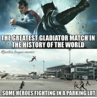 "Gladiator, Memes, and Civil War: THEGREATEST GLADIATOR MATCHIN  THE HISTORY OF THE WORID  ustice league.memes  SOMEHEROES FIGHTINGIN A PARKING LOT I'm joking and I'm actually really excited for Civil War, but that isn't going to stop anyone from complaining, so whatever. (Also cue the ""it's an airport not a parking lot"" comments) -Nightwing"