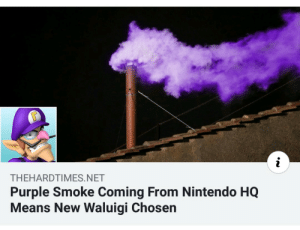 The Election of Pope Francis (2013): THEHARDTIMES.NET  Purple Smoke Coming From Nintendo HQ  Means New Waluigi Chosen The Election of Pope Francis (2013)