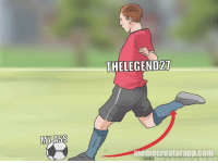 soccer: THELEGEND27  memecreatorapp.com  wiki How to Kick a Soccer Ball Hard  WI