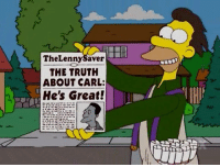 <p>We could all use a friend like Lenny</p>: TheLennySaver  THE TRUTH  ABOUT CARL:  He's Great!  24 <p>We could all use a friend like Lenny</p>