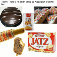 Memes, Australian, and 🤖: Them: There's no such thing as Australian cuisine  Me:  ANCHOR  en  salt  0  ARNOTTS  JATZ  original  not ried Comment your favourite