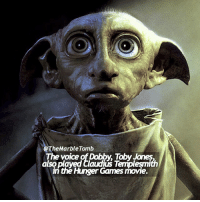 The Hunger Games, Memes, and The Voice: TheMarbleTomb  The voice of Dobby, Toby Jones  also played Claudius Templesmith  in the Hunger Games movie. Comment 😏 if you knew this and 😱 if you didn't! Which franchise do you prefer?