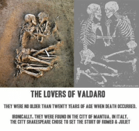 TheMetaPicture.com  THE LOVERS OF VALDARO  THEY WERE NO OLDER THAN TWENTY YEARS OF AGE WHEN DEATH OCCURRED.  IRONICALLY, THEY WERE FOUND IN THE CITY OF MANTUA. INITALY.  THE CITY SHAKESPEARE CHOSE TO SET THE STORY OF ROMEO&JULIET https://t.co/4XOJV75rZf