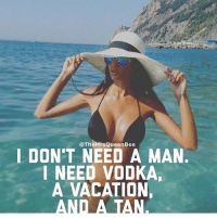 I'm easily pleased 💁🏼 @themrsqueenbee @themrsqueenbee @themrsqueenbee @themrsqueenbee: TheMrsQueenBee  I DON'T NEED A MAN.  I NEED VODKA,  A VACATION.  ANTI A I'm easily pleased 💁🏼 @themrsqueenbee @themrsqueenbee @themrsqueenbee @themrsqueenbee