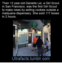 """Cookies, Facts, and Food: Then 13 year-old Danielle Lei, a Girl Scout  in San Francisco, was the first Girl Scout  to make news by selling cookies outside a  marijuana dispensary. She sold 117 boxes  in 2 hours  Ultrafacts.tumblr.com <p><a href=""""http://ultrafactsblog.com/post/170953810924/source-x-follow-ultrafacts-for-more-facts"""" class=""""tumblr_blog"""">ultrafacts</a>:</p><blockquote> <p><b><a href=""""http://www.latimes.com/food/dailydish/la-dd-girl-scout-sells-cookies-pot-clinic-20140221-story.html"""">Source: [x]</a></b></p> <h2><b><a href=""""http://ultrafacts.tumblr.com/"""">Follow Ultrafacts for more facts!</a></b></h2> </blockquote>  <p>I admire her business acumen.</p>"""