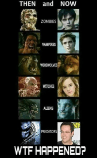 Alien: THEN and NOW  ZOMBIES  VAMPIRES  WEREWOLVES  WITCHES  ALIENS  PREDATORS  WTF HAPPENED?