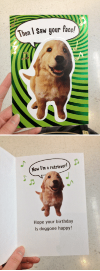 beelzepup:  punkyteenprincess:  oh my god  ur face turned someone into a dog : Then I Saw your face!  .e   Now I'm a retriever!  Hope your birthday  is doggone happy! beelzepup:  punkyteenprincess:  oh my god  ur face turned someone into a dog