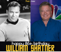 Happy 86th Birthday William Shatner!! What is your favorite Captain Kirk moment on Star Trek?: then now  ppu 86t Happy 86th Birthday William Shatner!! What is your favorite Captain Kirk moment on Star Trek?