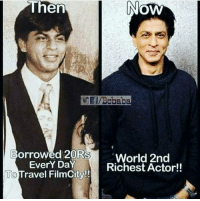 How many SRKians are here!? bcbaba: Then  Nowy  f/Bobaba  Borrowed 20Rs  World 2nd  EverY Richest Actor!  To ravel FilmCity!! How many SRKians are here!? bcbaba