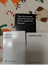 Cards Against Humanity, Princess, and Humanity: Then the princess  kissed the frog, and  all of a sudden the  frog was  Copping a feel  the prin  ni  7 Cards Against Humanity  Cards Against Humanity