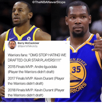 """Facts, Finals, and Kevin Durant: @TheNBANeverStops  Barry McCockiner  @SportsTalkJo3y  Warriors fans: """"OMG STOP HATING WE  ENST  2015 Finals MVP: Andre Iguodala  (Player the Warriors didn't draft)  2017 Finals MVP: Kevin Durant (Player  the Warriors didn't draft)  2018 Finals MVP: Kevin Durant (Player R  the Warriors didn't draft)  RI Just hate or straight facts? 🧐🤔 - - Tags: #Warriors #GoldenStateWarriors #KevinDurant #KD35 #NBA"""