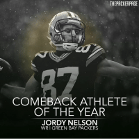 Jordy Nelson is the best comeback athlete in sports. Congratulations, 87. You deserve it. Packers NFL ESPYs GoPackGo GreenBay JordyNelson: THEPACKERPAGE  COMEBACK ATHLETE  OF THE YEAR  JORDY NELSON  WR I GREEN BAY PACKERS Jordy Nelson is the best comeback athlete in sports. Congratulations, 87. You deserve it. Packers NFL ESPYs GoPackGo GreenBay JordyNelson