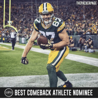 Packers WR Jordy Nelson is a nominee for the ESPY's Best Comeback Athlete Award. The other nominees include Roger Federer (Tennis,) Candace Parker (Basketball) and Matt Bush (Baseball.) ESPYS Packers NFL: THEPACKERPAGE  eBEST COMEBACK ATHLETE NOMINEE Packers WR Jordy Nelson is a nominee for the ESPY's Best Comeback Athlete Award. The other nominees include Roger Federer (Tennis,) Candace Parker (Basketball) and Matt Bush (Baseball.) ESPYS Packers NFL