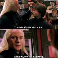 Memes, 🤖, and Lucius: ThePerksOfBeingaWeasley  Lucius Malfoy. We meet at last.  Excuse me, your scaris legendary. well excuse you harrypotter