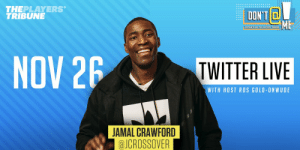 Memes, Twitter, and Live: THEPLAYERS  TRIBUNE  ם,דיאום  PRESENTED BY THE PLAYERS TRIBUNE  NOV 26  TWITTER LIVE  WITH HOST ROS GOLD-ONWUDE  JAMAL CRAWFORD  aJCROSSOVER 🚨 GUEST ANNOUNCEMENT 🚨  Tune in tomorrow, Nov. 26, to join the conversation with @JCrossover and @ROSGO21, exclusively on Twitter.  Let us know what topics you want them to discuss using #DontAtMe ⤵️ https://t.co/2genll7bL1