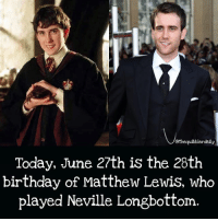 Favorite Neville moment? . . . . . . . __________________________________________________ __________________________________________________ harrypotter potterhead wizardingworld wizardingworldofharrypotter gryffindor hufflepuff slytherin ravenclaw hogwarts hogwartsismyhome bookstagram hermione sharethemagic hermione bookworm ronweasley voldemort harrypotterfacts hpfacts snape dracomalfoy fangirl hp facts fandom emmawatson fantasticbeasts fbawtft: @thequibblerdaily  Today, June 27th is the 28th  birthday of Matthew Lewis, who  played Neville Longbottom Favorite Neville moment? . . . . . . . __________________________________________________ __________________________________________________ harrypotter potterhead wizardingworld wizardingworldofharrypotter gryffindor hufflepuff slytherin ravenclaw hogwarts hogwartsismyhome bookstagram hermione sharethemagic hermione bookworm ronweasley voldemort harrypotterfacts hpfacts snape dracomalfoy fangirl hp facts fandom emmawatson fantasticbeasts fbawtft