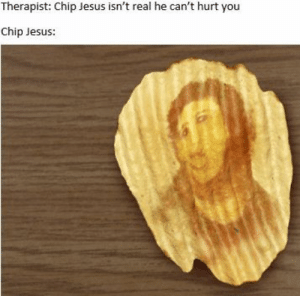 Easter, Jesus, and Religion: Therapist: Chip Jesus isn't real he can't hurt you  Chip Jesus: Repentance is upon us! #Lent #JesusMemes #Easter #ChristianMemes #Religion