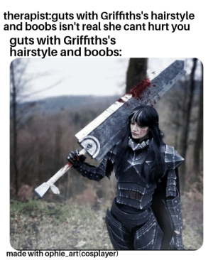 Anime, Nsfw, and Boobs: therapist:quts with Griffıths's hairstyle  and boobs isn't real she cant hurt you  guts with Griffiths's  airstyle and boobs:  made with ophie_art(cosplayer She is branded #NSFW