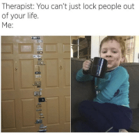 Life, Memes, and 🤖: Therapist: You can't just lock people out  of your life.  Me: 🔐 Go and follow my bff @thespeckyblonde @thespeckyblonde @thespeckyblonde @thespeckyblonde
