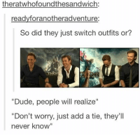 """Dude, Lol, and Memes: theratwhofoundthesandwich:  readyforanotheradventure:  So did they just switch outfits or?  """"Dude, people will realize""""  """"Don't worry, just add a tie, they'Il  never know"""" we know lol thor loki tomhiddleston chrishemsworth marvel mcu avengers"""