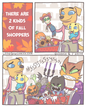 Fall Shopping [OC]: THERE ARE  2 KINDS  OF FALL  SHOPPERS  Litterboxcomics.com  Ochesca & J Hause Fall Shopping [OC]