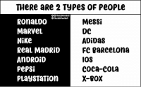 Adidas, Android, and Coca-Cola: THeRe aRe 2 Types of Pe0PLe  OTheLADFootball  O The.LAD.Football  MaRvel  Nike  ReaL MaDRiD  ANDROİD  pepSi  PLAySTaTion  Messi  DC  ADiDaS  FC BaRcetona  0S  coca-COLa  X-B0X Which are you? 😁