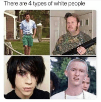 White People: There are 4 types of white people