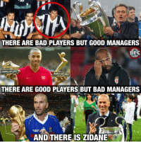 Bad, Memes, and World Cup: THERE ARE BAD PLAYERS BUT GOOD MANAGERS  BARCLAYCARD  BARCLAYCARD  THERE ARE GOOD PLAYERS BUT BAD MANAGERS  FRANCE SE  AND THERE IS ZIDANE 1 Ballon D'or - 1 World Cup - 4 Champions League (3 as Manager)... zidane 👀🙌