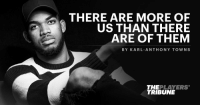 """""""Our President was given a layup: Denounce white supremacists. And he couldn't.""""  @KarlTowns on Charlottesville: https://t.co/Og0JVYs1Vl https://t.co/w8EVumTEaC: THERE ARE MORE OF  US THAN THERE  ARE OF THEM  BY KARL ANTHONY TOWNS  THEPLAYERS  TRIBUNE """"Our President was given a layup: Denounce white supremacists. And he couldn't.""""  @KarlTowns on Charlottesville: https://t.co/Og0JVYs1Vl https://t.co/w8EVumTEaC"""