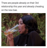 Bae, Cheating, and Hoe: There are people already on their 3rd  relationship this year and already cheating  on the new bae. Hoe Is Life.