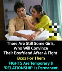 fightings: There Are Still Some Girls,  Who Will Convince  Their Boyfriend After A Fight  Bcoz For Them  FIGHTS Are Temporary &  RELATIONSHIP' Is Permanent.
