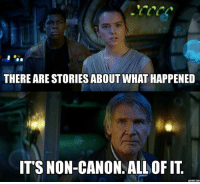 Sad reacts only 😭  Via: Just Jedi Memes (Ryan Cruse): THERE ARE STORIES ABOUT WHAT HAPPENED  IT'S NON-CANON. ALLOF IT  DDTEXL COM Sad reacts only 😭  Via: Just Jedi Memes (Ryan Cruse)
