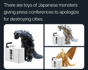 Toys, Japanese, and Apology: There are toys of Japanese monsters  giving press conferences to apologize  for destroying cities.  ゴジラ We accept your apology via /r/wholesomememes https://ift.tt/2T0TFE3